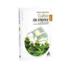 Cultivo de Interior. Mini Edición. Jorge Cervantes.